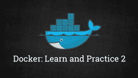 Docker: Learn and Practice, Part 2